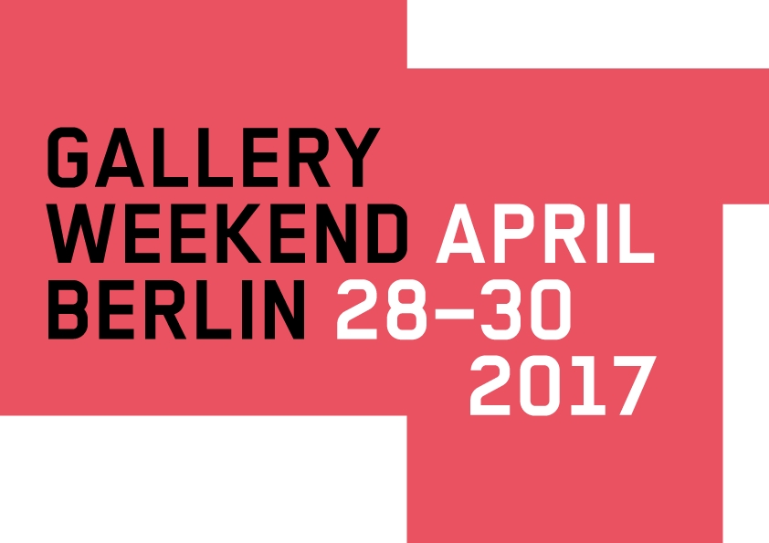 Gallery Weekend Berlin 28.-30.04.17
